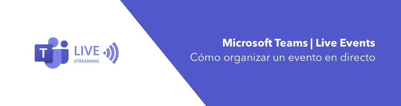 Cómo hacer un evento en directo en Microsoft Teams