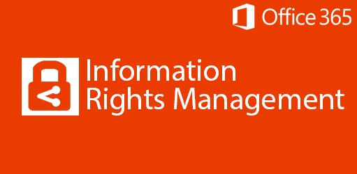 Cómo evitar fugas de información sensible con la ayuda de Office 365 - Parte I (IRM)